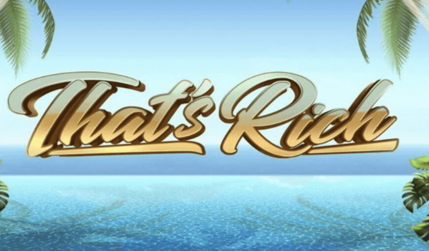 That's Rich - Online Casino UK